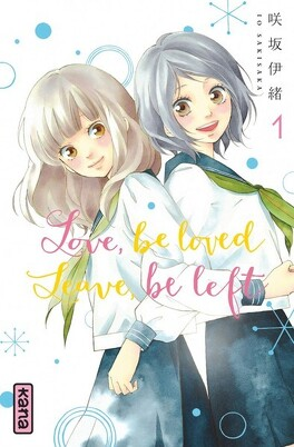 Couverture du livre : Love, be loved, Leave, be left, Tome 1