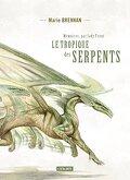 Mémoires, par Lady Trent, Tome 2 : Le Tropique des Serpents