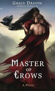 Master of Crows, tome 1 : Master of Crows