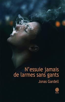 Couverture du livre : N'essuie jamais de larmes sans gants