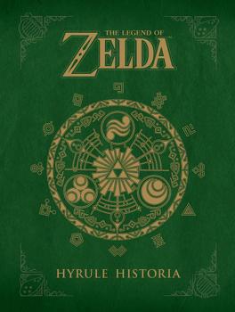 Couverture du livre : The Legend of Zelda : Hyrule Historia