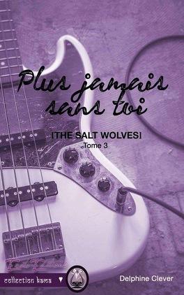 Couverture du livre : The Salt Wolves, tome 3 : Plus jamais sans toi