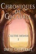 Chroniques de Galadria, tome 1 : L'autre monde