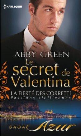 Couverture du livre : La Fierté des Corretti, Tome 3 : Le Secret de Valentina