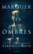 Marquer les ombres, Tome 1