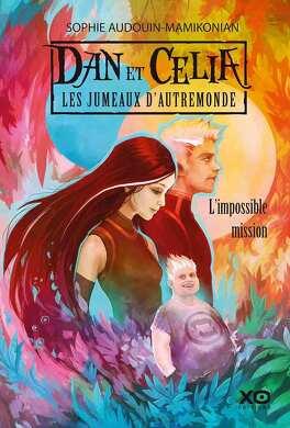 Couverture du livre : Dan et Célia - Les Jumeaux d'Autremonde, Tome 1 : L'Impossible Mission