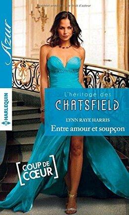 Couverture du livre : L'héritage des Chatsfield, Tome 8 : Entre amour et soupçon