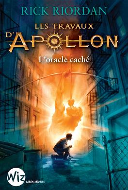 Couverture du livre : Les Travaux d'Apollon, Tome 1 : L'Oracle caché