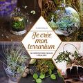 Je crée mon terrarium