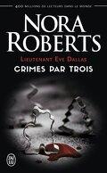 Lieutenant Eve Dallas, tome 7,5 & 12,5 & 22,5 - Crimes par trois