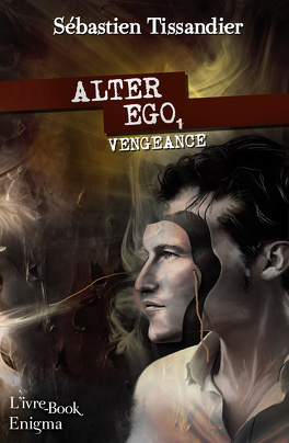 Couverture du livre : Alter-ego, tome 1 : Vengeance