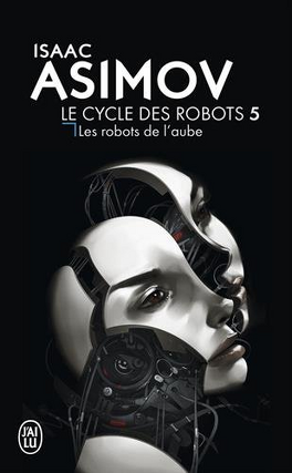 Couverture du livre : Le Cycle des Robots, Tome 5: Les Robots de l'aube
