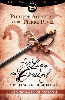 Couverture du livre : Les Lames du Cardinal : L'héritage de Richelieu, Episode 3 : Le Chevalier de Vendôme