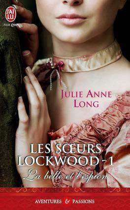 Couverture du livre : Les soeurs Lockwood, Tome 1 : La belle et l'espion