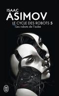 Le Cycle des Robots, Tome 5: Les Robots de l'aube