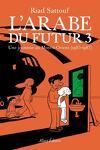 couverture L'Arabe du futur, Tome 3 : Une jeunesse au Moyen-Orient (1985-1987)