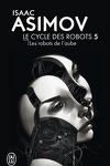 couverture Le Cycle des Robots, Tome 5: Les Robots de l'aube