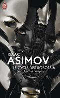 Le Cycle des Robots, Tome 6 : Les Robots et l'Empire