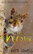 Neuf Noisettes et demie, Tome 1 : Il était une noix