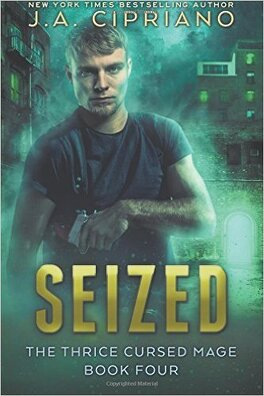 Couverture du livre : The Thrice Cursed Mage, Tome 4: Seized
