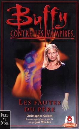 Couverture du livre : Buffy contre les vampires, tome 19 : Les Fautes du Père