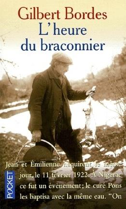 L Heure Du Braconnier Livre De Gilbert Bordes