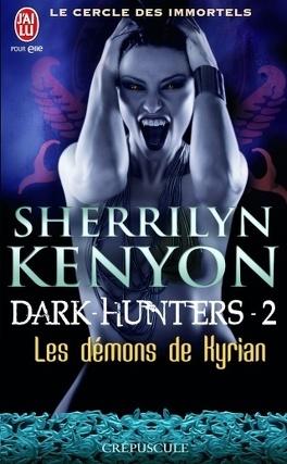 Couverture du livre : Le Cercle des immortels : Dark Hunters, Tome 2 : Les Démons de Kyrian