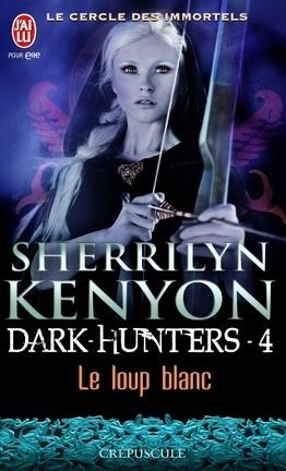 Couverture du livre : Le Cercle des Immortels, Dark Hunters, Tome 4 : Le Loup Blanc