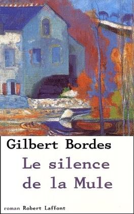 Le Silence De La Mule Livre De Gilbert Bordes