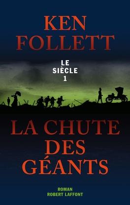 Couverture du livre : Le Siècle, Tome 1 : La Chute des Géants