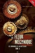 Les chroniques de Victor Pelham, Tome 1: La fleur mécanique