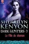 couverture Le Cercle des Immortels, Dark Hunters, Tome 3 : La Fille du Shaman