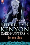 couverture Le Cercle des Immortels, Dark Hunters, Tome 4 : Le Loup Blanc
