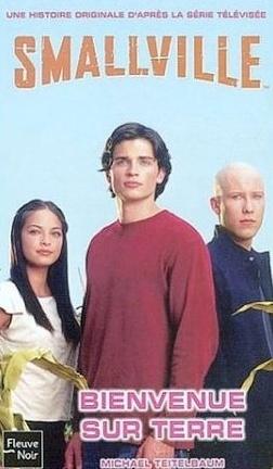 Couverture du livre : Smallville, Tome 1 : Bienvenue sur Terre