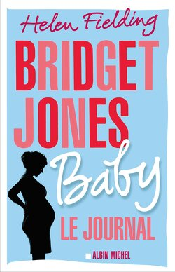 Couverture de Bridget Jones Baby : Le Journal