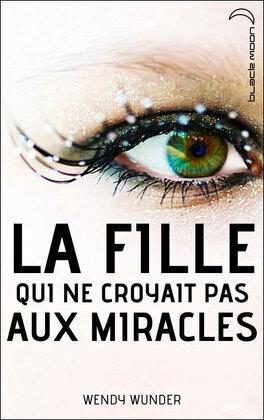 Couverture du livre : La fille qui ne croyait pas aux miracles