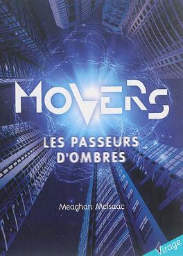 Couverture du livre : Movers, tome 1 : Les passeurs d'ombres