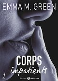 Corps impatients, Tome 1