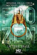 Frozen, Tome 3 : La Tour Grise