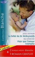 Le bébé du Dr McReynolds / Pour que l'amour triomphe / L'assistante du Dr Van Dyke
