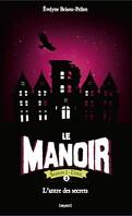 Le Manoir - Saison 2 : L'Exil, Tome 2 : L'Antre des secrets