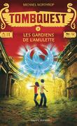 Tombquest, Tome 2 : Les Gardiens de l'amulette