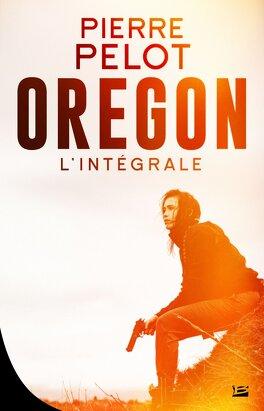 Couverture du livre : Oregon - L'intégrale