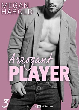 Couverture du livre : Arrogant Player - Tome 3
