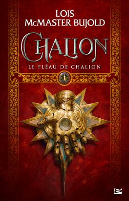 Couverture du livre : Chalion, Tome 1 : Le Fléau de Chalion