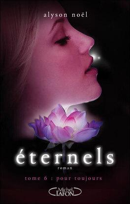 Couverture du livre : Éternels, Tome 6 : Pour toujours
