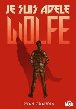 Couverture du livre : Je suis Adèle Wolfe, Tome 1