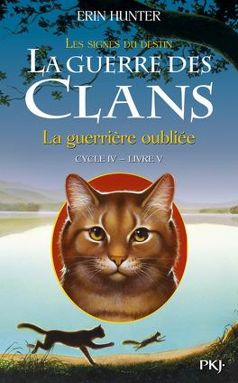 Couverture du livre : La Guerre des Clans, Cycle 4 : Les signes du destin, tome 5 : La guerrière oubliée