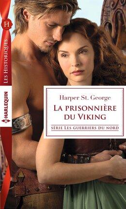 Couverture du livre : Les guerriers du Nord, Tome 1 : La prisonnière du Viking