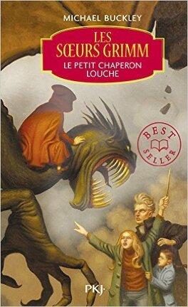 Couverture du livre : Les Sœurs Grimm, tome 3 : Le Petit Chaperon Louche